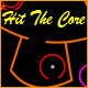 Hit the Core