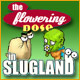 The Flowering Nose in Slugland