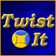 Twist It